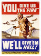 Buy You Give Us the Fire - WWII Poster at Art.com
